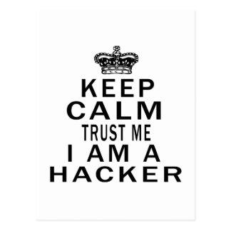 Keep Calm Trust Me I Am A Hacker Post Card
