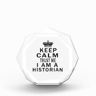 Keep Calm Trust Me I Am A Historian Acrylic Award