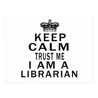 Keep Calm Trust Me I Am A Librarian Postcard