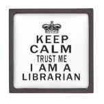 Keep Calm Trust Me I Am A Librarian Premium Jewelry Boxes