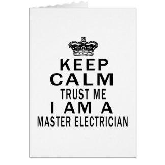 Keep Calm Trust Me I Am A Master Electrician Card