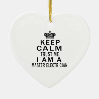 Keep Calm Trust Me I Am A Master Electrician Ceramic Ornament