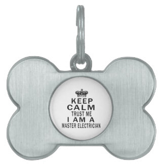 Keep Calm Trust Me I Am A Master Electrician Pet ID Tags