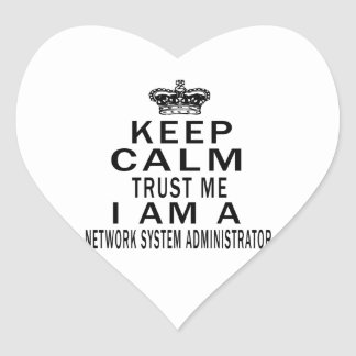 Keep Calm Trust Me I Am A Network System Heart Stickers