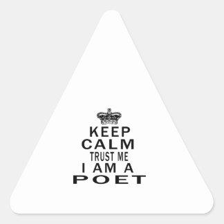 Keep Calm Trust Me I Am A Poet Triangle Sticker