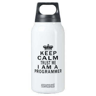 Keep Calm Trust Me I Am A Programmer 10 Oz Insulated SIGG Thermos Water Bottle
