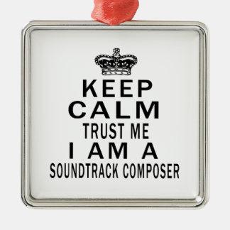 Keep Calm Trust Me I Am A Soundtrack composer Ornament