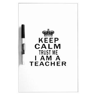 Keep Calm Trust Me I Am A teacher Dry Erase Board