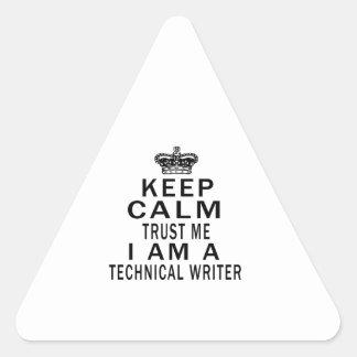 Keep Calm Trust Me I Am A Technical writer Triangle Sticker