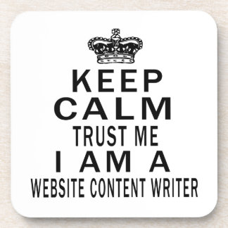 Keep Calm Trust Me I Am A Website content writer Coaster