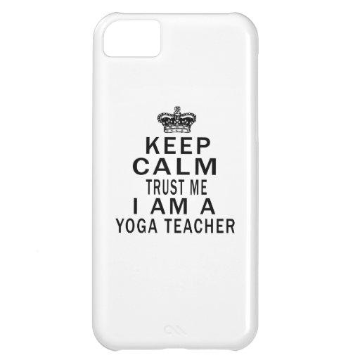 Keep Calm Trust Me I Am A Yoga Teacher Cover For iPhone 5C