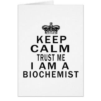 Keep Calm Trust Me I Am An Biochemist Card