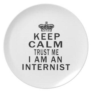 Keep Calm Trust Me I Am An Internist Plate