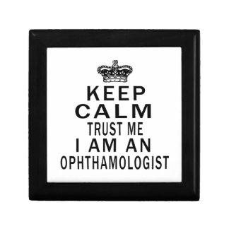 Keep Calm Trust Me I Am An Ophthamologist Gift Box