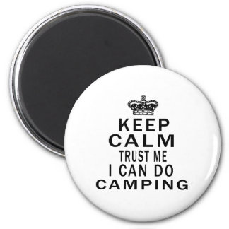 Keep Calm Trust Me I Can Do Camping Refrigerator Magnet