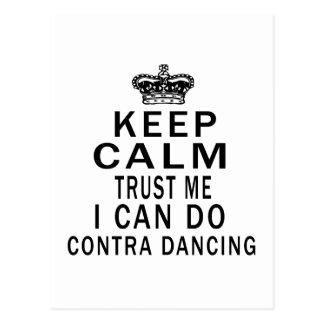 Keep Calm Trust Me I Can Do Contra Dancing Postcard