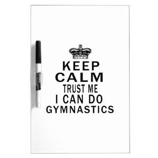 Keep Calm Trust Me I Can Do Gymnastics Dry-Erase Board