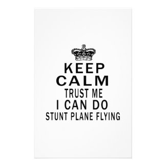 Keep Calm Trust Me I Can Do Stunt Plane Flying Customized Stationery