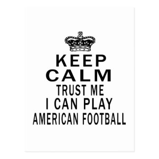 Keep Calm Trust Me I Can Play American Football Postcard