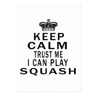 Keep Calm Trust Me I Can Play Squash Post Cards