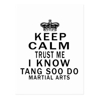 Keep Calm Trust Me I Know Tang Soo do Martial Arts Postcard