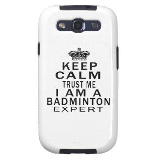 Keep calm trust me I'm a Badminton expert Samsung Galaxy S3 Covers