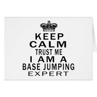 Keep calm trust me I'm a BASE JUMPING expert Card