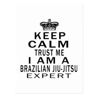 Keep calm trust me I'm a Brazilian Jiu-Jitsu exper Postcard