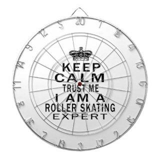 Keep calm trust me I'm a Roller Skating expert Dartboards