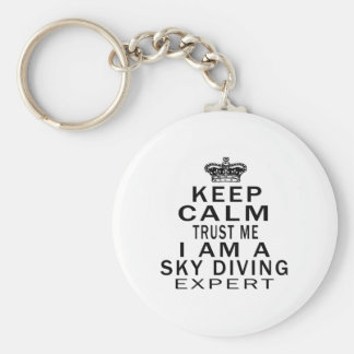 Keep calm trust me I'm a Sky diving expert Keychains