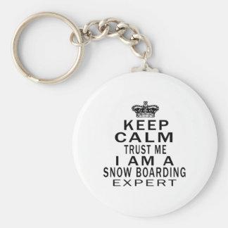 Keep calm trust me I'm a Snow Boarding expert Key Chain