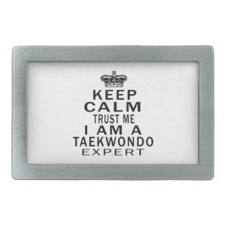 Keep calm trust me I'm a Taekwondo expert Belt Buckle