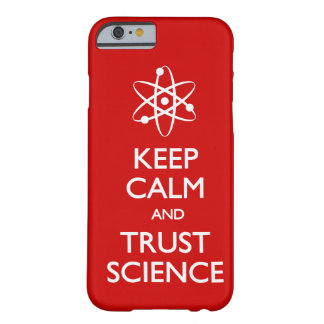 Keep Calm Trust Science Barely There iPhone 6 Case