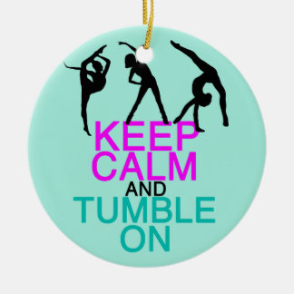 Keep Calm Tumble On Gymnastics Ceramic Ornament