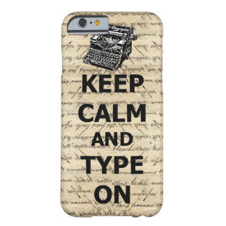 Keep calm & type on barely there iPhone 6 case