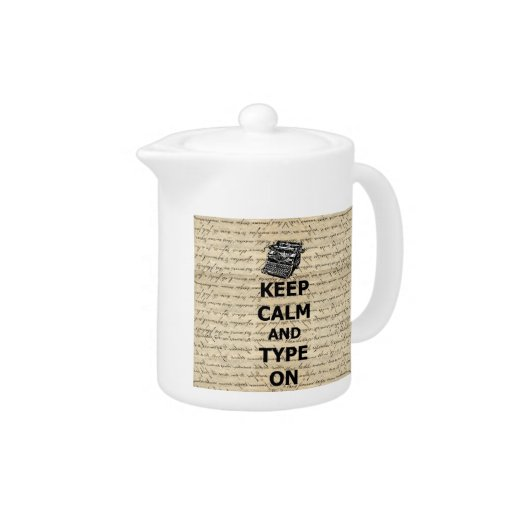 Keep calm & type on teapot