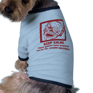 Keep calm, video games prepared me for zombie... pet t shirt