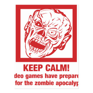 Keep calm, video games prepared me for zombie... postcard