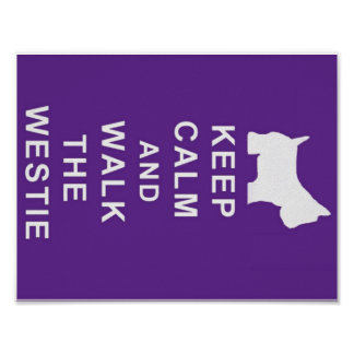 KEEP CALM WALK THE WESTIE POSTER BIRTHDAY MUM ETC