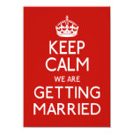 Keep Calm We Are Getting Married - Wedding 4.5x6.25 Paper Invitation Card