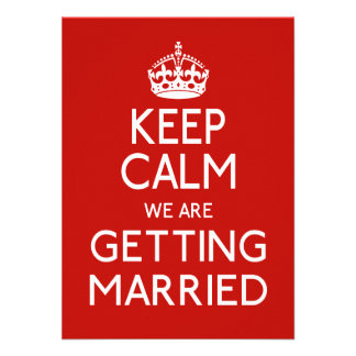 Keep Calm We Are Getting Married - Wedding Invitations