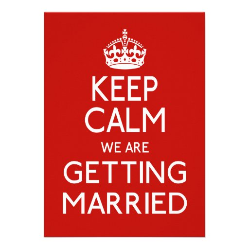 Keep Calm We Are Getting Married - Wedding Invitation