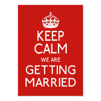 Keep Calm We Are Getting Married - Wedding 5x7 Paper Invitation Card