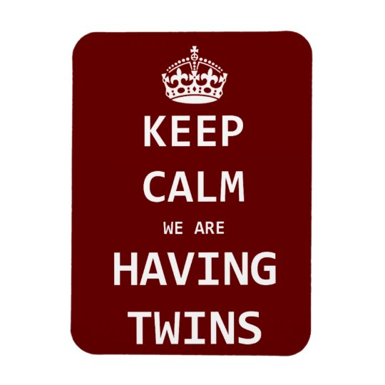 Keep Calm we are having twins Magnet