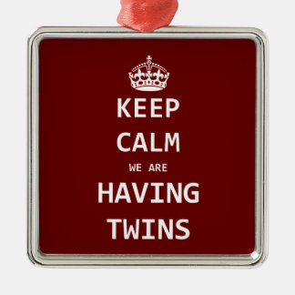 Keep Calm we are having twins Metal Ornament