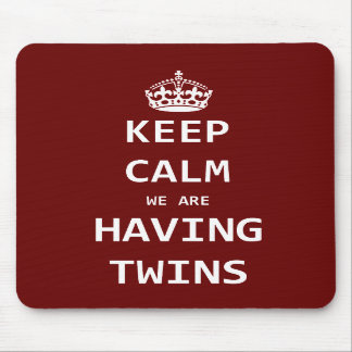 Keep Calm we are having twins Mousepads