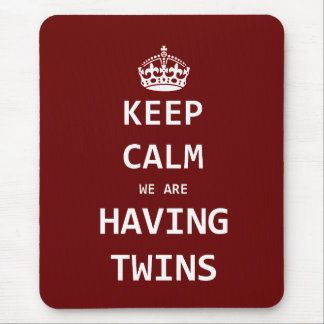Keep Calm we are having twins Mouse Pad