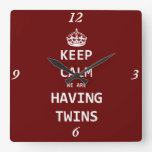 Keep Calm we are having twins Square Wall Clocks