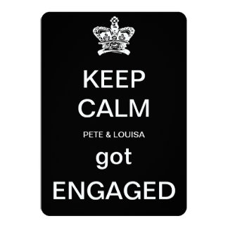 keep calm we got ENGAGED 5x7 Paper Invitation Card