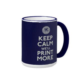 Keep Calm We ll Print More Fed Mug